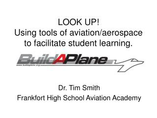LOOK UP!  Using tools of aviation/aerospace to facilitate student learning.