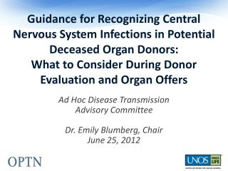 Ad Hoc Disease Transmission  Advisory Committee Dr. Emily Blumberg, Chair June 25, 2012