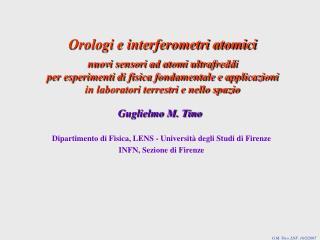 Dipartimento di Fisica, LENS - Universit� degli Studi di Firenze INFN, Sezione di Firenze