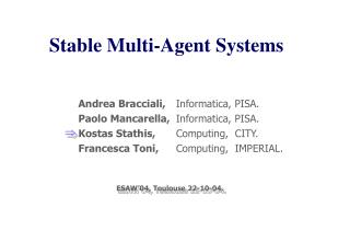 Stable Multi-Agent Systems