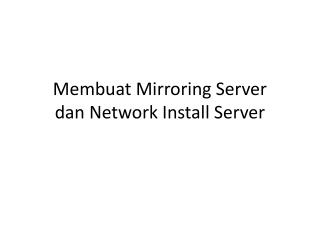 Membuat Mirroring Server dan Network Install Server