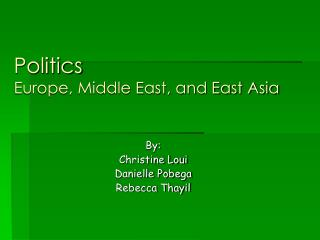 Politics Europe, Middle East, and East Asia