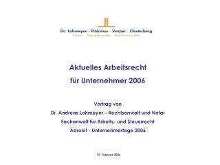 Aktuelles Arbeitsrecht  für Unternehmer 2006 Vortrag von