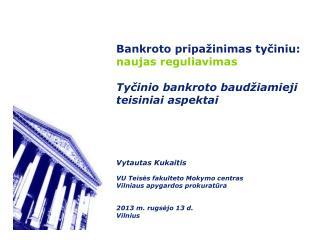 Bankroto pripažinimas tyčiniu:  naujas reguliavimas