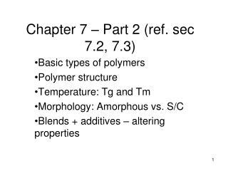 Chapter 7   Part 2 ref. sec 7.2, 7.3