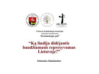 """Lietuvos kriminologų asociacijos  mokslinė konferencija """"Kriminologija gali"""""""