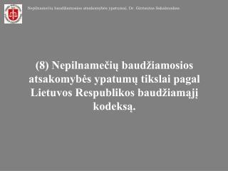 Nepilnamečių baudžiamosios atsakomybės ypatumai, Dr. Gintautas Sakalauskas