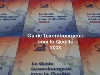 Guide Luxembourgeois pour la Qualité 2003