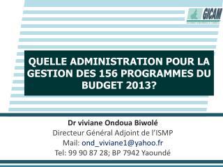 QUELLE ADMINISTRATION POUR LA GESTION DES 156 PROGRAMMES DU BUDGET 2013?