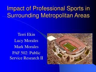 Impact of Professional Sports in Surrounding Metropolitan Areas