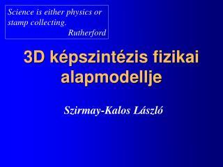 3D képszintézis fizikai alapmodellje