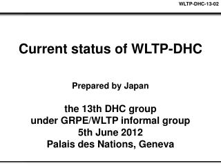 Current status of WLTP-DHC
