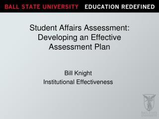 Student Affairs Assessment:  Developing an Effective Assessment Plan