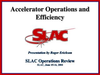 Accelerator Operations and Efficiency