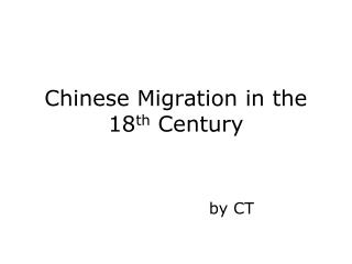Chinese Migration in the 18 th  Century