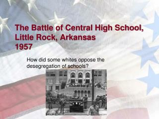 The Battle of Central High School, Little Rock, Arkansas 1957