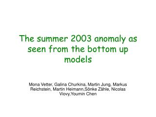 The summer 2003 anomaly as seen from the bottom up models