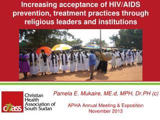 Pamela E. Mukaire,  ME.d , MPH, Dr.PH (c) APHA Annual Meeting & Exposition   November 2013