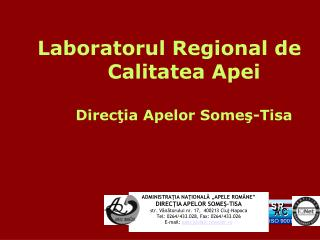 Laborator ul  Regional  de  Calitatea Apei  Direcţia Apelor Someş-Tisa