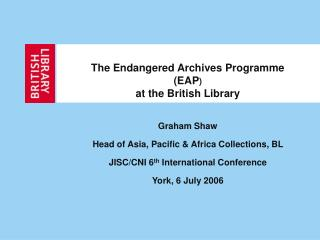 The Endangered Archives Programme (EAP ) at the British Library