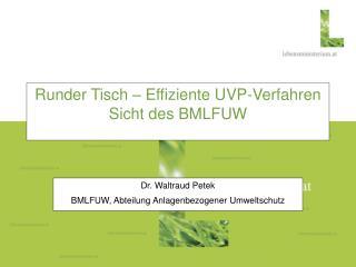 Runder Tisch – Effiziente UVP-Verfahren Sicht des BMLFUW