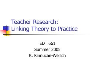 Teacher Research: Linking Theory to Practice