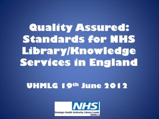 Quality Assured: Standards for NHS Library/Knowledge Services in England