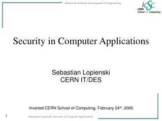 Security in Computer Applications Sebastian Lopienski CERN IT/DES