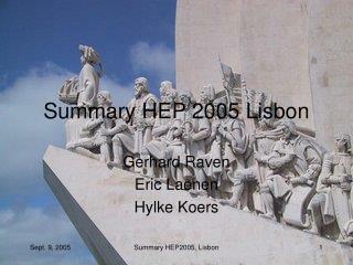Summary HEP 2005 Lisbon