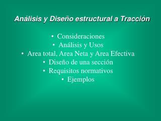 Consideraciones Análisis y Usos Area total, Area Neta y Area Efectiva Diseño de una sección