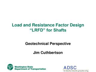 "Load and Resistance Factor Design ""LRFD"" for Shafts"