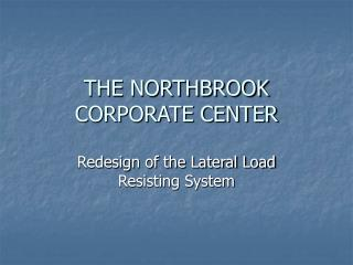 THE NORTHBROOK CORPORATE CENTER
