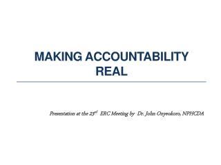 MAKING ACCOUNTABILITY REAL
