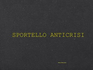 SPORTELLO ANTICRISI