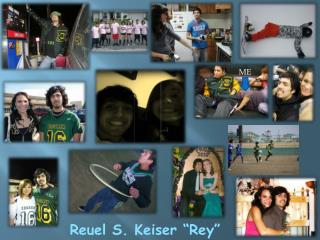 """Reuel S. Keiser """"Rey"""""""