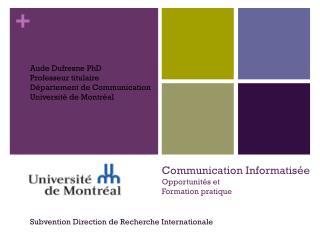Communication Informatisée Opportunités et  Formation pratique