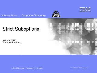 Strict Suboptions Ian McIntosh Toronto IBM Lab