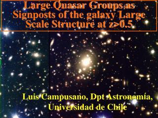Luis Campusano, Dpt Astronom í a , Universidad de Chile