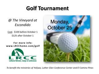 @  The Vineyard at Escondido Cost :  $100 before  October 1   $125 after  October  1