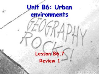 Unit B6: Urban environments