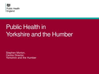 Public Health in  Yorkshire and the Humber