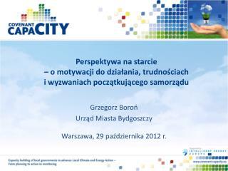 Grzegorz Boroń Urząd Miasta Bydgoszczy