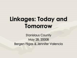 Linkages: Today and Tomorrow