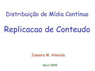 Distribuição de Mídia Contínua Replicacao de Conteudo