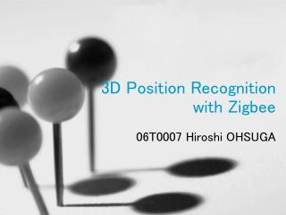 3D Position Recognition with Zigbee