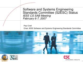 Paul Croll Chair, IEEE Software and Systems Engineering Standards Committee