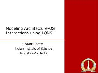Modeling Architecture-OS Interactions using LQNS