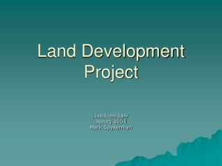 Land Development Project