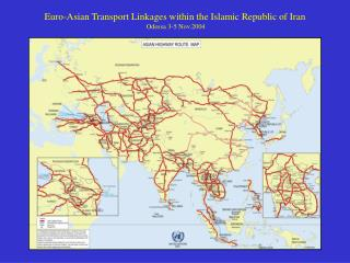 Euro-Asian Transport Linkages within the Islamic Republic of Iran  Odessa 3-5 Nov.2004
