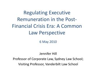 Regulating Executive Remuneration in the Post-Financial Crisis Era: A Common Law Perspective